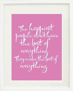 "Thinking about this one today :: ""Happiest People"" Quote print poster by Designs by Maria"