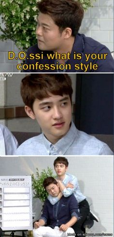Lol does that mean that D.O. has confessed to all of the members of exo he's done this to? XD