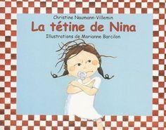 """""""La tétine de Nina"""" de Christine Naumann-Villemin et Marianne Barcilon"""