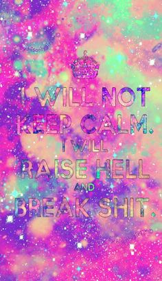 Will not keep calm galaxy wallpaper I created for CocoPPa