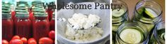 Wholesome Pantry- a great resource for food fermentation and eating locally. CHECK IT OUT!