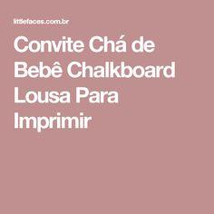 Convite Chá de Bebê Chalkboard Lousa Para Imprimir