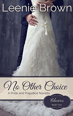 "Read ""No Other Choice A Pride and Prejudice Novella"" by Leenie Brown available from Rakuten Kobo. Mary Bennet has never been the center of attention and rarely the object of any man's affections, but that is about to c. Mary Bennet, Bennet Sisters, Darcy And Elizabeth, Books To Read, My Books, Jane Austen Novels, Pride And Prejudice, Book Worms, Choices"