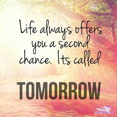 Life always offers you a second chance. Its called Tomorrow.  #lifepath…