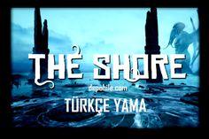The Shore PC Oyunu Türkçe Yama İndir, Kurulum 2021