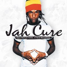 Jah Cure - True Reflections... A New Beginning