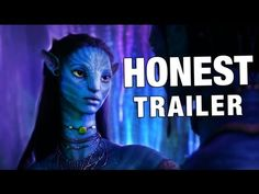 Honest Movie Trailers  Honest movie trailer of Avatar. Follow link for the honest movie trailers of Titanic and Transformers.