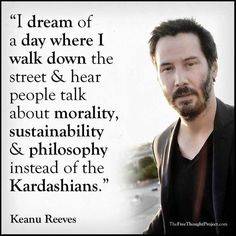 Words of Wisdom: Keanu Reeves Quotable Quotes, Wisdom Quotes, Quotes To Live By, Me Quotes, Motivational Quotes, Inspirational Quotes, Beauty Quotes, Change Quotes, Poster Quotes