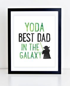 Fathers Day Print, Star Wars Print, Instant Download, Yoda Print, Father's Day Printable, Yoda Best Dad Print, Last Minute Fathers Day gift by DuneStudio on Etsy