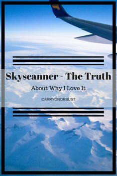 The Truth About Why I Love Skyscanner - Carry On Or Bust