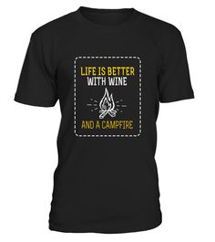 Camping T-shirt - Life is better with wine and a campfire - Limited Edition