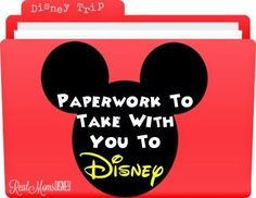 Know Before You Go - Important paperwork to bring with you on your Disney World trip