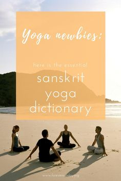 Yoga newbies: here is the essential Sanskrit yoga dictionary. Lock your bandhas in this asana, now do a vinyasa, focus on your drishti, feel (Vinyasa Yoga) Vinyasa Yoga, Bikram Yoga, Kundalini Yoga, Yin Yoga, Ashtanga Yoga, Yoga Beginners, Beginner Yoga, Sanskrit, Yoga