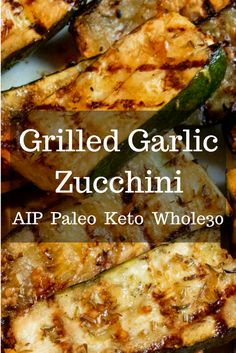 Grilled Garlic Zucchini (AIP, Paleo, Keto, Whole30)— AIP Nutrition
