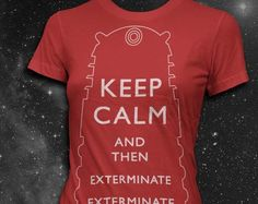 I found KEEP CALM and then EXTERMINATE  Womens by vortextradingcompany on Wish, check it out!