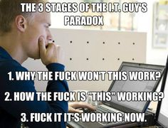The 3 stages to the IT guy's paradox