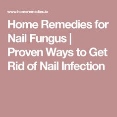 Home Remedies for Nail Fungus | Proven Ways to Get Rid of Nail Infection