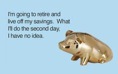 Me and my life savings…