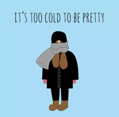 Before a polar vortex makes you freeze your little ass off, take some time to laugh at these hilarious memes. Unless you are one of those freaks who actually enjoy cold weather, you will relate hard to these winter hating memes. Funny Winter Quotes, Cold Quotes, Funny Quotes, Winter Qoutes, Snow Quotes, Cold Weather Funny, Quotes About Cold Weather, Always Cold, Humor Grafico