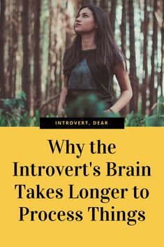 Here's the science behind why introverts take longer to process things (and why that's okay). #introvert #introvertproblems #introvertlife #introversion