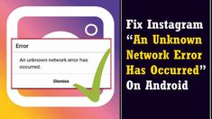"""Facing Instagram """"An unknown network error has occurred""""? Check out the best and effective solutions to fix it"""