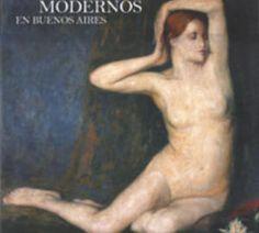 PRIMEROS MODERNOS EN BUENOS AIRES 1876-1896 / 147 Agosto 2007 / Periódico / Arte-online