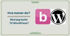 Hva mener du? - Skal jeg flytte til WordPress? Nintendo Wii, Wordpress, Logos, Logo