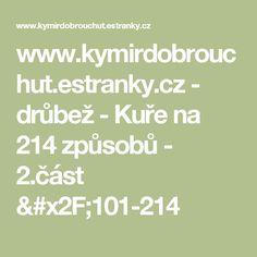 www.kymirdobrouchut.estranky.cz - drůbež - Kuře na 214 způsobů - 2.část /101-214