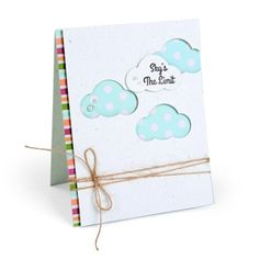 Sky's the Limit Card To cheer someone up or just because, this card offers limitless embellishing opportunities. With a Sizzix Framelits dies set with matching stamps, your creativity will always be sky high!