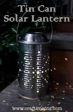 Tin Can Solar Lantern Tutorial  ......... Great way to use the solar lamps that get broken.