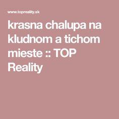 krasna chalupa na kludnom a tichom mieste :: TOP Reality
