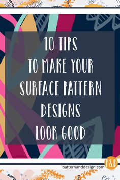 10 tips to make your surface pattern designs look good. Learn techniques to help you create successful surface pattern designs Textile Pattern Design, Pattern Designs, Surface Pattern Design, Textile Patterns, Fabric Design, Print Patterns, Web Design, Design Basics, Graphic Design Tutorials