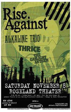 A great Rise Against concert poster from a show at Portland's Roseland Theater with Alkaline Trio, Thrice, and The Gaslight Anthem! Need Poster Mounts. Alkaline Trio, Rise Against, Poster Pictures, Band Posters, Concert Posters, Australia Travel, In Hollywood, Rage, Tours