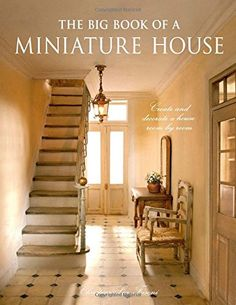 The Big Book of a Miniature House: Create and Decorate a House, Room by Room: Amazon.es: Christine-Lea Frisoni, Stephen Haynes: Libros en idiomas extranjeros