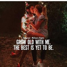 Grow old with me, the best is yet to be love love quotes relationship quotes relationship quotes and sayings Old Love Quotes, Sweet Love Quotes, Romantic Quotes, Love Is Sweet, Me Quotes, Qoutes, Crush Quotes, Wisdom Quotes, Fiance Quotes