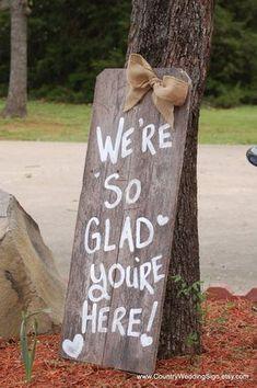 Wedding Sign We're So Glad You're Here Sign by CountryWeddingSign, $75.00 #SeptemberWeddingIdeas #weddingideas