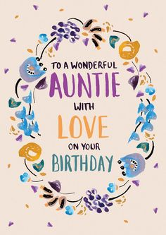 Leading Illustration & Publishing Agency based in London, New York & Marbella. Birthday Greetings For Aunt, Birthday Card For Aunt, Happy Birthday Auntie, Happy Birthday Signs, Happy Birthday Images, Birthday Love, Birthday Ideas, Happy Mother's Day Aunt, Happy Mothers Day
