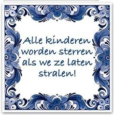 Op e wyn fan juster kinst hjoed net sile School Slogans, Leader In Me, Dutch Quotes, Perfect Word, Something To Remember, School Posters, Wednesday Wisdom, My Roots, The Old Days