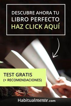 Aquí podrás hacer un test gratis para descubrir cuál es el libro perfecto para ti, al final tengo para ti algunas recomendaciones personales de libros.