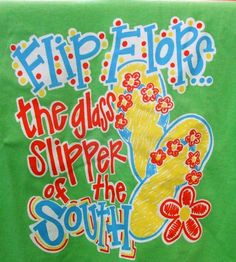 Flip Flop is the glass slipper of the South
