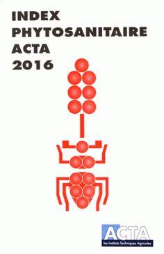 Index phytosanitaire Acta 2016 http://bu.univ-angers.fr/rechercher/description?notice=000362524