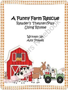 A Funny Farm Rescue: Readers Theater/Play Using Rhyme product from It's Elementary Mrs Powell on TeachersNotebook.com