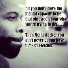 "CT Fletcher - this guy is ""over-the-top-crazy"", but he's just what I need when I need som giddy up"