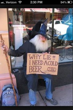 Pagan Humor Because We Get It. likes. Welcome to Pagan Humor! A place to get laughs, the kind that only we as a community would get (or at least make. Funny Homeless Signs, Funny Signs, Homeless People, Super Funny Pictures, Funny Pictures With Captions, Why Lie, Beer Humor, Crazy People, Just For Laughs