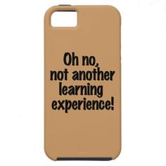 #funnyiphonecover #iphonecover #phonecase Oh No Not Another Learning Experience! $47.60
