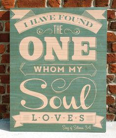 """A beautiful verse from Song of Solomon. Wooden sign with Vintage Design of the Scripture """"I Have Found the One Whom My Soul Loves"""". 7 x 9 Love Wooden Sign, Wooden Diy, Wooden Signs, Painted Signs, Hand Painted, Wedding Quotes, Wedding Signs, Wedding Reception, Wedding Bands"""