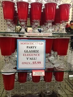 sofistication and elegunce y'all  Red solo cup!