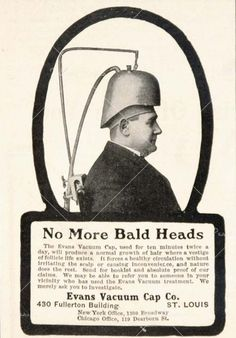 1904 Ad Baldness Hair Loss Evans Vacuum Cap.....Sucked the Hair Right Out of Your Brain onto Your Scalp!!  Cool Hair Transplant Technique----from Cranium to Skull!
