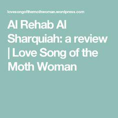 Al Rehab Al Sharquiah: a review   Love Song of the Moth Woman My Love Song, Love Songs, Moth, Perfume, Memories, Woman, Memoirs, Souvenirs, Women