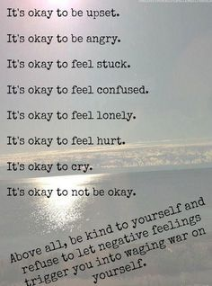 It's okay to be upset.It's okay to be angry.It's okay to feel stuck.It's okay to feel. Feeling Stuck, Feeling Lonely, Feeling Broken, Feeling Overwhelmed, Quotes To Live By, Me Quotes, Quotes About Deppresion, Rough Day Quotes, Just Breathe Quotes
